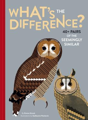 What's the Difference?: 40+ Pairs of the Seemingly Similar Cover Image