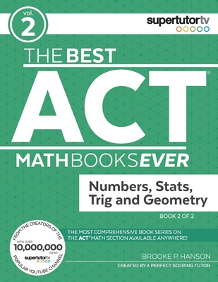 The Best ACT Math Books Ever, Book 2: Numbers, Stats, Trig and Geometry Cover Image