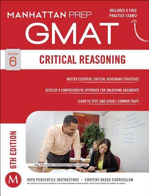 GMAT Critical Reasoning (Manhattan Prep GMAT Strategy Guides) Cover Image