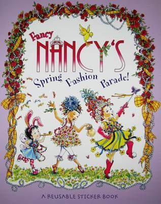 Fancy Nancy's Fashion Parade!: A Reusable Sticker Book Cover Image