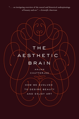 The Aesthetic Brain: How We Evolved to Desire Beauty and Enjoy Art Cover Image