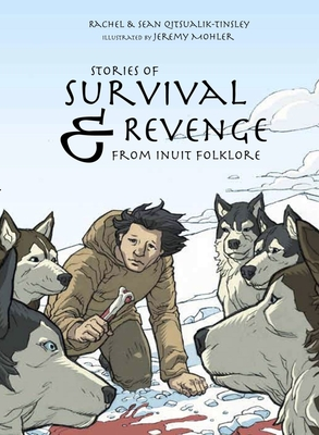 Stories of Survival and Revenge (English): From Inuit Folklore Cover Image