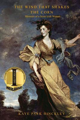 The Wind That Shakes the Corn: Memoirs of a Scots Irish Woman Cover Image