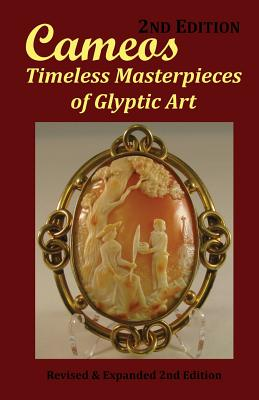 Cameos: Timeless Masterpieces of Glyptic Art: Revised and Expanded 2nd Edition Cover Image