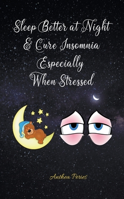 Sleep Better at Night and Cure Insomnia Especially When Stressed (Sleep Disorders) Cover Image