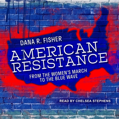 American Resistance Lib/E: From the Women's March to the Blue Wave Cover Image