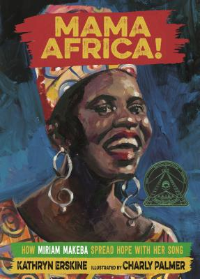 Mama Africa!: How Miriam Makeba Spread Hope with Her Song Cover Image
