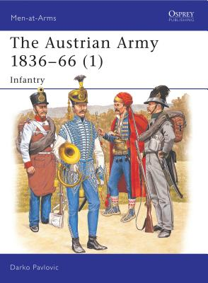 The Austrian Army 1836-66 (1): Infantry Cover Image