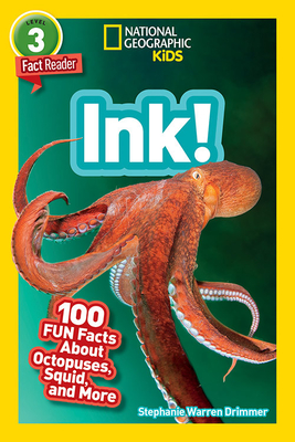 National Geographic Readers: Ink! (L3): 100 Fun Facts About Octopuses, Squid, and More Cover Image