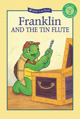 Franklin and the Tin Flute (Kids Can Read) Cover Image