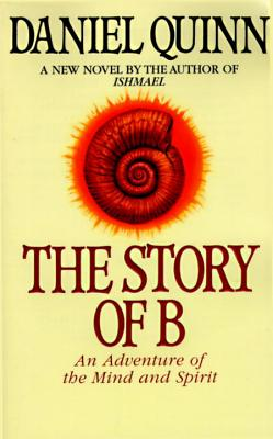 The Story of B (Ishmael Series #2) Cover Image