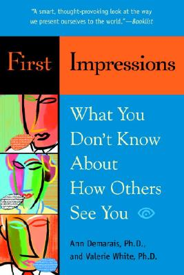 First Impressions: What You Don't Know about How Others See You Cover Image