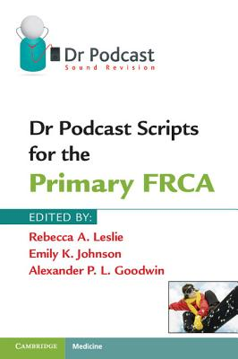 Dr Podcast Scripts for the Primary FRCA Cover Image