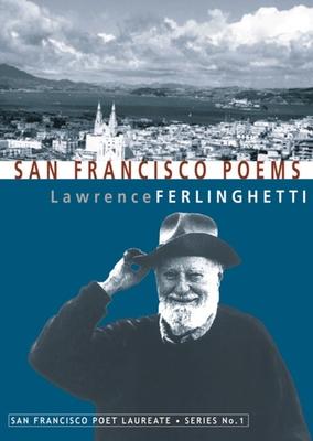 San Francisco Poems (San Francisco Poet Laureate) Cover Image