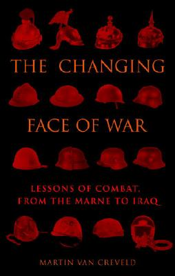 The Changing Face of War: Lessons of Combat, from the Marne to Iraq Cover Image