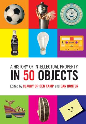 A History of Intellectual Property in 50 Objects Cover Image