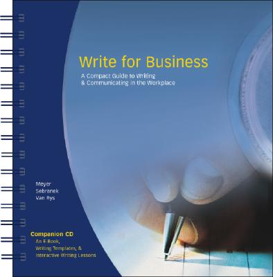 Write for Business: A Compact Guide to Writing and Communicating in the Workplace Cover Image
