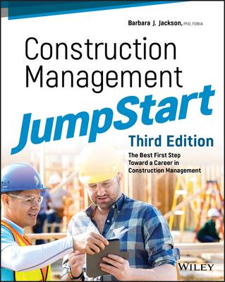 Construction Management Jumpstart: The Best First Step Toward a Career in Construction Management Cover Image