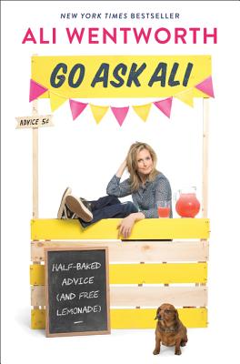 Go Ask Ali: Half-Baked Advice (and Free Lemonade) Cover Image