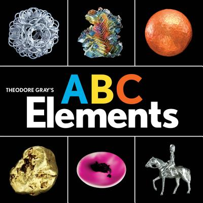 Theodore Gray's ABC Elements (Baby Elements) Cover Image