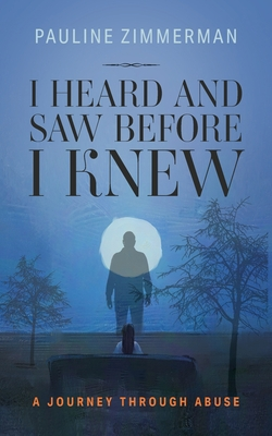 I Heard and Saw before I Knew Cover Image