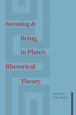 Seeming and Being in Plato's Rhetorical Theory Cover Image