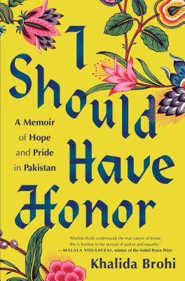 I Should Have Honor: A Memoir of Hope and Pride in Pakistan Cover Image
