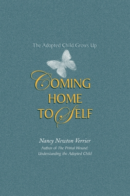 Coming home to Self: The Adopted Child Grows Up Cover Image
