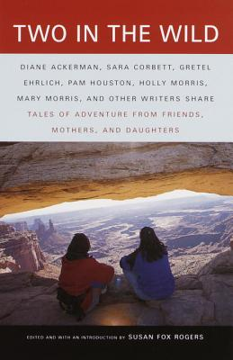 Two in the Wild: Tales of Adventure from Friends, Mothers, and Daughters Cover Image