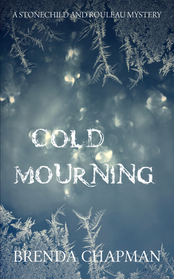 Cold Mourning: A Stonechild and Rouleau Mystery Cover Image