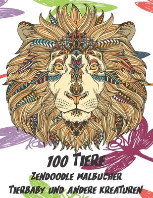 Zendoodle Malbücher - Tierbaby und andere Kreaturen - 100 Tiere Cover Image