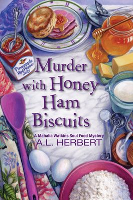 Murder with Honey Ham Biscuits (A Mahalia Watkins Mystery #4) Cover Image