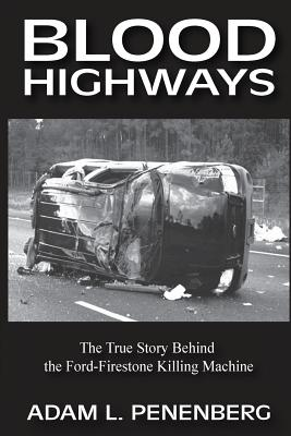 Blood Highways: The True Story behind the Ford-Firestone Killing Machine Cover Image