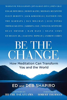 Be the Change: How Meditation Can Transform You and the World Cover Image