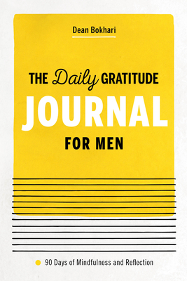 The Daily Gratitude Journal for Men: 90 Days of Mindfulness and Reflection Cover Image