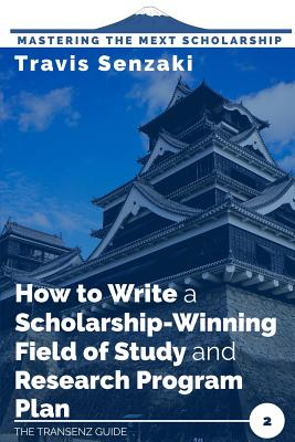 How to Write a Scholarship-Winning Field of Study and Research Program Plan: The TranSenz Guide Cover Image