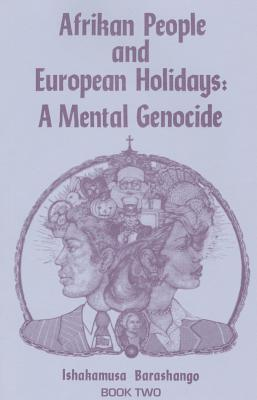 Afrikan People and European Holidays, Vol.2: A Mental Genocide Cover Image