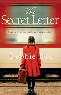 The Secret Letter: Gripping and heart-breaking WW2 historical fiction Cover Image