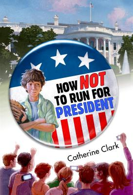 How Not to Run for President Cover