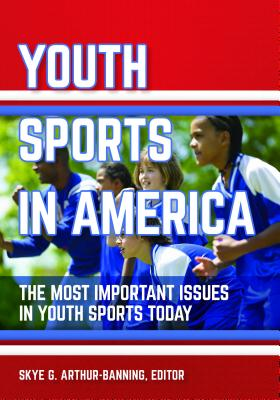 Youth Sports in America: The Most Important Issues in Youth Sports Today Cover Image