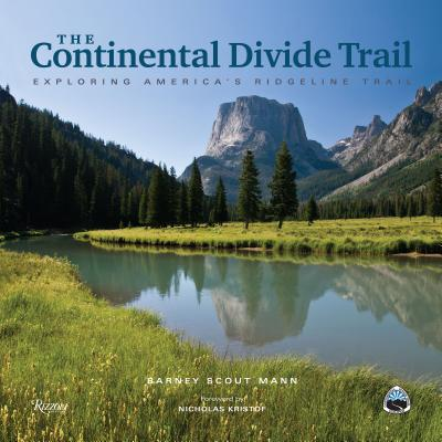 The Continental Divide Trail: Exploring America's Ridgeline Trail Cover Image