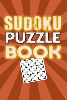 Sudoku Puzzle Book: Best sudoku puzzle to spend time being a sudoku master. Best gift idea for your mom and dad. Cover Image
