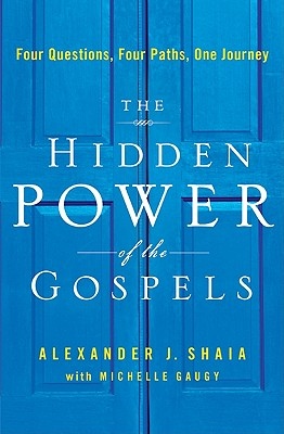 The Hidden Power of the Gospels: Four Questions, Four Paths, One Journey Cover Image