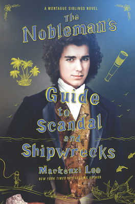 The Nobleman's Guide to Scandal and Shipwrecks (Montague Siblings #3) Cover Image