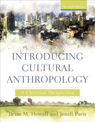 Introducing Cultural Anthropology: A Christian Perspective Cover Image