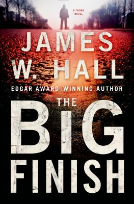 The Big Finish: A Thorn Novel (Thorn Mysteries #11) Cover Image