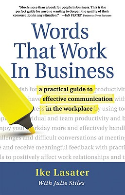 Words That Work In Business: A Practical Guide to Effective Communication in the Workplace (Nonviolent Communication Guides) Cover Image