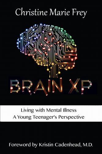 Brain XP: A Young Teenager's Perspective Living with Mental Illness Cover Image
