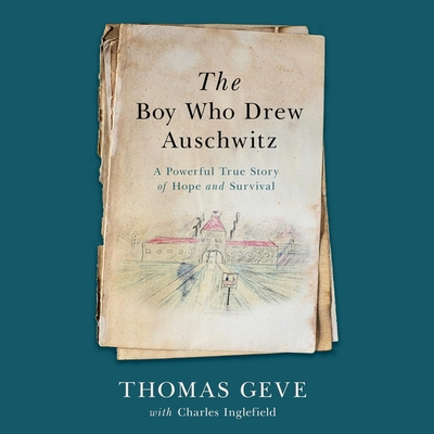 The Boy Who Drew Auschwitz: A Powerful True Story of Hope and Survival Cover Image