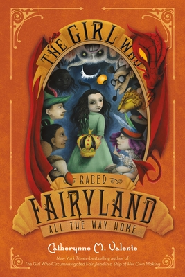 The Girl Who Raced Fairyland All the Way Home Cover Image